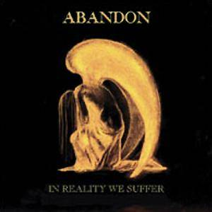 Cover - Abandon: In Reality We Suffer