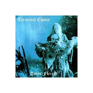 Cover - Terminal Choice: Totes Fleisch