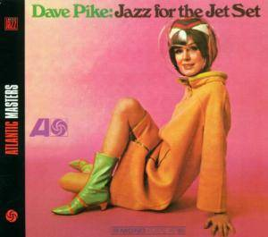 Cover - Dave Pike: Jazz For The Jet Set