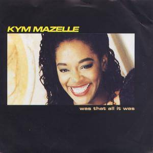Kym Mazelle: Was That All It Was - Cover