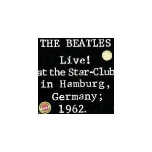 The Beatles: Live! At The Star-Club In Hamburg, Germany; 1962. - Cover