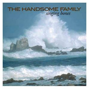 Cover - Handsome Family, The: Singing Bones