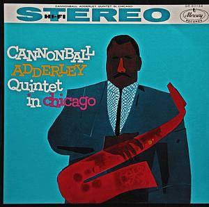Cover - Cannonball Adderley Quintet, The: Cannonball Adderley Quintet In Chicago