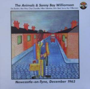 The Animals & Sonny Boy Williamson II: Newcastle On Tyne, December 1963 - Cover