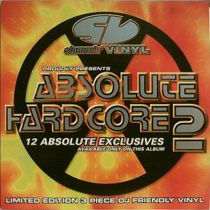 Slammin' Vinyl Proudly Presents Absolute Hardcore 2 - Cover