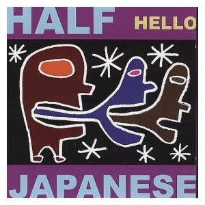 Cover - Half Japanese: Hello