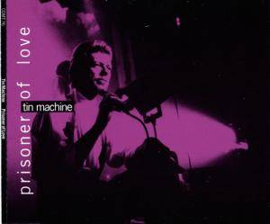 Cover - Tin Machine: Prisoner Of Love