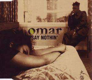 Omar: Say Nothin' - Cover