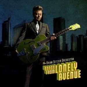 Cover - Brian Setzer Orchestra, The: Songs From Lonely Avenue