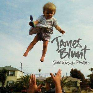 Cover - James Blunt: Some Kind Of Trouble