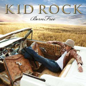 Cover - Kid Rock: Born Free