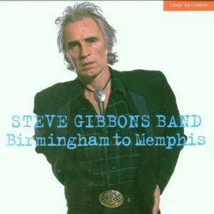 Cover - Steve Gibbons Band: Birmingham To Memphis