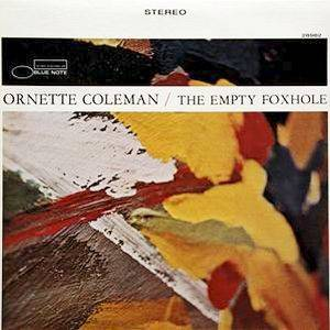 Cover - Ornette Coleman: Empty Foxhole, The