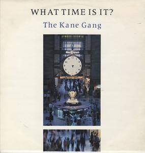 Cover - Kane Gang, The: What Time Is It?