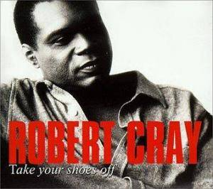 Cover - Robert Cray Band, The: Take Your Shoes Off