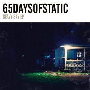 65daysofstatic: Heavy Sky EP
