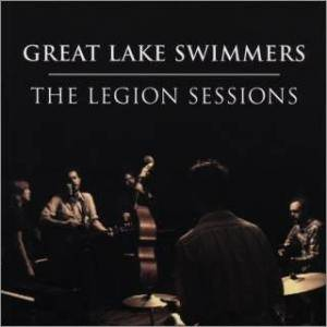 Cover - Great Lake Swimmers: Legion Sessions, The