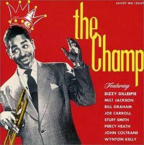 Cover - Dizzy Gillespie: Champ, The