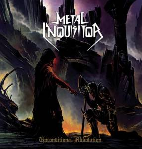 Metal Inquisitor: Unconditional Absolution - Cover