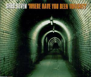 Cover - Shed Seven: 'Where Have You Been Tonight?'