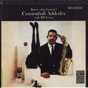 Cannonball Adderley With Bill Evans: Know What I Mean? - Cover
