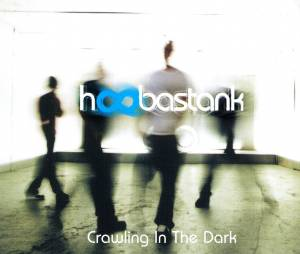 Hoobastank: Crawling In The Dark - Cover