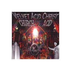 Cover - Velvet Acid Christ: Church Of Acid