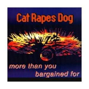 Cover - Cat Rapes Dog: More Than You Bargained For