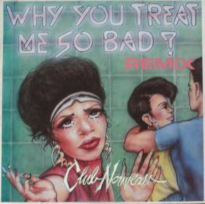 Cover - Club Nouveau: Why You Trear Me So Bad?