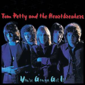 Tom Petty & The Heartbreakers: You're Gonna Get It! - Cover