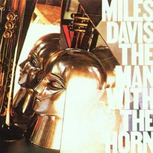 Miles Davis: Man With The Horn, The - Cover