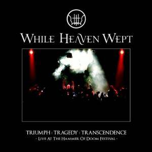 While Heaven Wept: Triumph:Tragedy:Transcendence - Live At The Hammer Of Doom Festival (CD + DVD) - Bild 1
