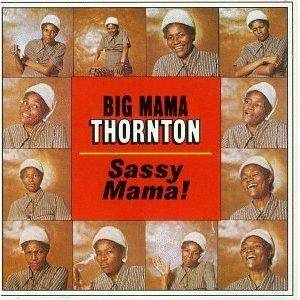 Cover - Big Mama Thornton: Sassy Mama!