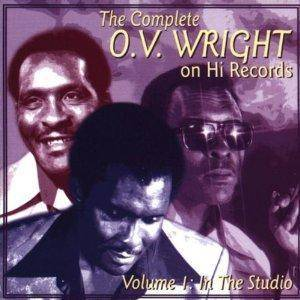 Cover - O.V. Wright: Complete O.V. Wright On Hi Records, Volume I: In The Studio, The