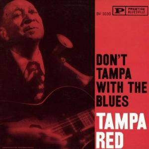 Cover - Tampa Red: Don't Tampa With The Blues