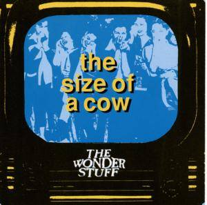 The Wonder Stuff: Size Of A Cow, The - Cover