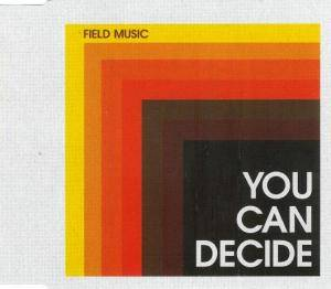 Cover - Field Music: You Can Decide