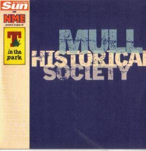 Cover - Mull Historical Society: Scottish Sun And NME Present A Taste Of T In The Park: Mull Historical Society, The