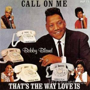 Cover - Bobby Bland: Call On Me That's The Way Love Is