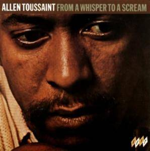 Cover - Allen Toussaint: From A Whisper To A Scream