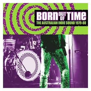 Cover - Stems, The: Born Out Of Time: The Australian Indie Sound 1979-88