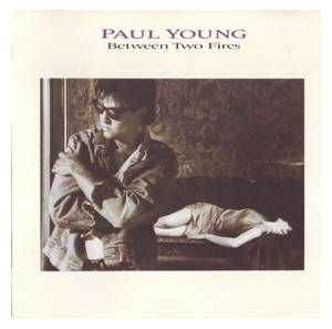 Paul Young: Between Two Fires (CD) - Bild 1