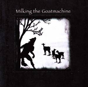 Milking The Goatmachine: Seven ... A Dinner For One (CD) - Bild 1