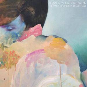 Cover - Pains Of Being Pure At Heart, The: Heart In Your Heartbreak