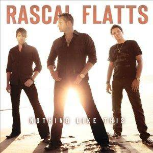 Cover - Rascal Flatts: Nothing Like This