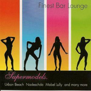 Finest Bar Lounge - Supermodels - Cover