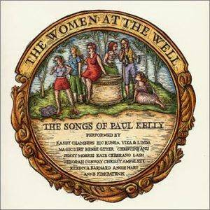 Women At The Well: The Songs Of Paul Kelly, The - Cover