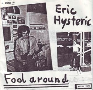 "ERIC HYSTERIC - Fool around - 7"" e.p."