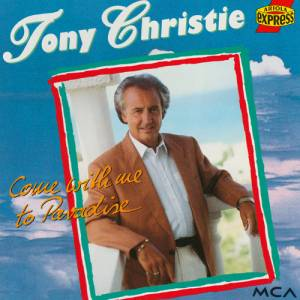 Cover - Tony Christie: Come With Me To Paradise