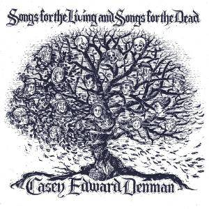 Casey Edward Denman: Songs For The Living And Songs For The Dead - Cover